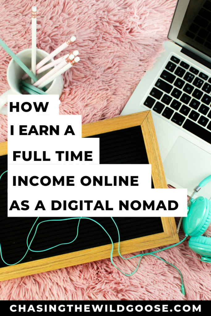 How i earn a full time income as a digital nomad