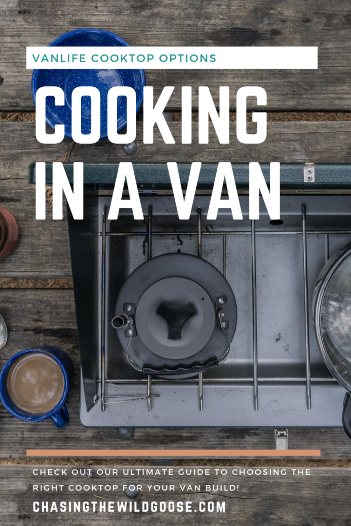 vanlife cooktop options cooking in a van ultimate guide to choosing the right cooktop for your van build